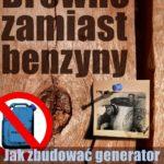 Drewno zamiast benzyny : Jak zbudować generator gazu drzewnego i jeździć samochodem 5 razy taniej?